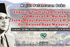 "Majlis Pelancaran Buku ""Enduring Truths from Statements and Words of Al-Marhum Tunku Abdul Rahman Putra AI-Haj, Our Beloved Bapa Malaysia"""