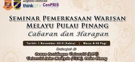 Seminar Pemerkasaan Warisan Melayu Pulau Pinang: Cabaran dan Harapan
